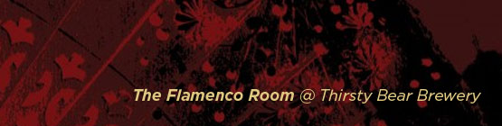 The Flamenco Room ~ Thirsty Bear Brewery SF