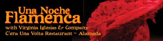 Una Noche Flamenca ~ C'era Una Volta Restaurant ~ Alameda